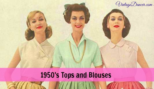 1950s tops, blouses and shirts history. Learn more at VintageDancer.com/1950s